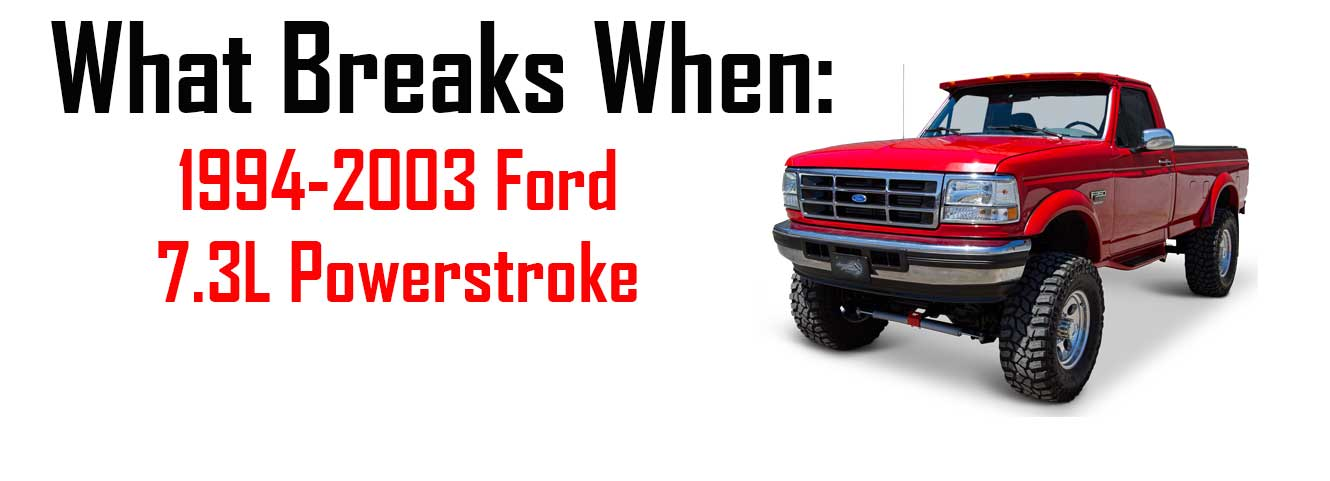 What Breaks When Ford 7 3l Powerstroke Diesel Diesel Power Products Blog